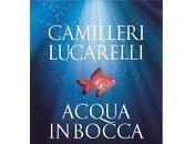 Acqua bocca Andrea Camilleri Carlo Lucarelli