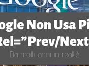 """Google Annuncia: """"Non Usiamo Paginazione rel=prev/next Anni"""""""