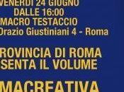 Giornate della creatività: Presentazione ultimo numero Roma Creativa Macro Testaccio