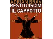 """""""Restituiscimi cappotto"""" Adrian Bravi"""