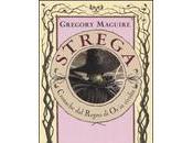 Strega. Cronache Regno rivolta Gregory Maguire