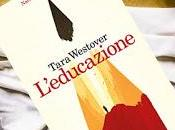 L'educazione Tara Westover.
