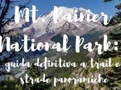 Rainier National Park: guida definitiva trail strade panoramiche.
