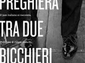 PREGHIERA BICCHIERI GIN- jazz italiano racconta Nicola Gaeta. Prefazione Filippo Bianchi. Introduzione Enzo Mansueto