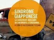 Sindrome giapponese. catastrofe nucleare Chernobyl Fukushima, Alessandro Tessari (cur.) edito Mimesis Edizioni