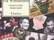 libro giorno: Kinshasa Vegas Wimbledon. Forse visto troppo sport Rino Tommasi (Limina)
