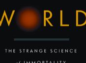 Letture: strana scienza dell'immortalita'