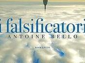 "ANTEPRIMA FALSIFICATORI"" Antoine Bello"
