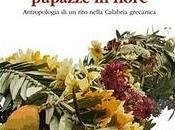 All'ombra delle pupazze fiore. Antropologia rito nella Calabria grecanica, Alfonsina Bellio (Kurumuny)