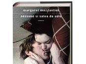 NESSUNO SALVA SOLO Margaret Mazzantini