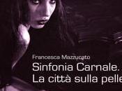 Sinfonia Carnale. città sulla pelle, Francesca Mazzucato, e-book (Damster). Intervento Nunzio Festa