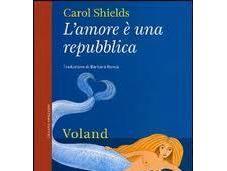 L'amore repubblica Carol Shields