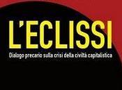"""libro giorno: """"L'eclissi Dialogo precario sulla crisi della civiltà capitalistica"""" (Manni) Bifo (Franco Berardi) Carlo Formenti"""