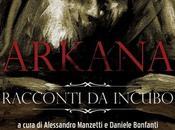 Presentazione Arkana Racconti Incubo
