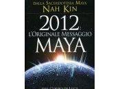 2012 L'Originale Messaggio Maya. corpo luce alla coscienza della Nuova (Macro edizioni)
