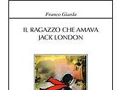 """STORIA CONTEMPORANEA n.85: Romanzo formazione. Franco Giarda, ragazzo amava Jack London"""""""