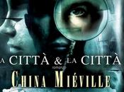 """Anteprima città città"""" China Miéville"""