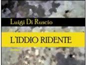 """""""L'Iddio ridente"""" Luigi RUSCIO. Recensione Antonio Fiori."""