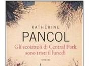 Incipit scoiattoli Central Park sono tristi lunedì Katherine Pancol