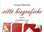 alcune poesie Luciano Mazziotta, *Città biografiche*