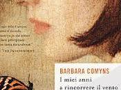 """Recensione miei anni rincorrere vento"""" Barbara Comyns"""