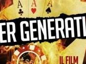 """Poker Generation"", primo film italiano incentrato Texas Hold'Em uscita marzo)"