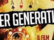 """""""Poker Generation"""", primo film italiano incentrato Texas Hold'Em uscita marzo)"""