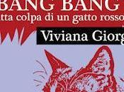 'bang bang, tutta colpa gatto rosso' viviana giorgi esce line emma books