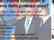 """Seminario: """"Verso l'Unione Eurasiatica. ritorno della potenza russa?"""", Sabato marzo Modena."""