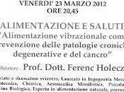 Ghedi (Bergamo), Marzo 2012: Alimentazione vibrazionale come prevenzione delle patologie croniche degenerative cancro. Conferenza dottor Ferenc Holecz