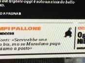 Anteprima Gazzetta dello Sport:ecco titolo dedicato Napoli,all'interno rompipallone Gene Gnocchi Maradona!