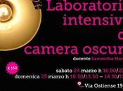 Camera Oscura: laboratorio intensivo Samantha Marenzi Sabato Domenica Marzo