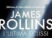 Anteprima: L'Ultima Eclissi James Rollins