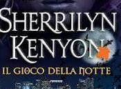 Recensione: GIOCO DELLA NOTTE Sherrilyn Kenyon (Fanucci editore)