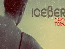 "ICEBERG-""Caro Tornado"""