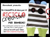 Raccolta idee riciclo creativo: partecipa anche Kids' Creative Recycling projects, join too!